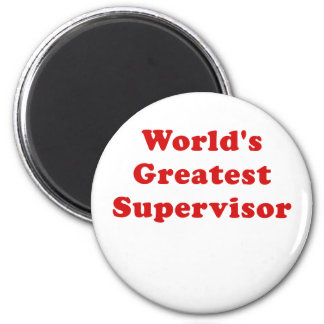 Worlds Greatest Supervisor 6 Cm Round Magnet