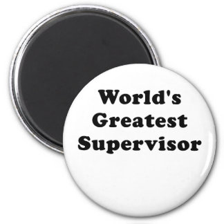 Worlds Greatest Supervisor Magnet