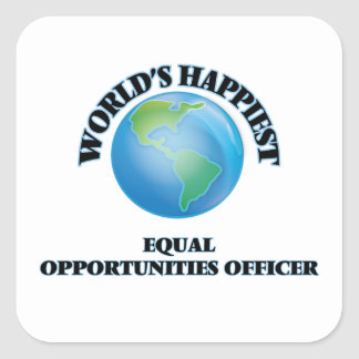 World's Happiest Equal Opportunities Officer Square Sticker