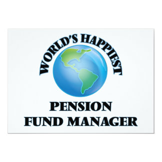 "World's Happiest Pension Fund Manager 5"" X 7"" Invitation Card"