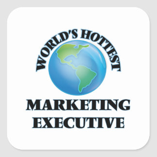World's Hottest Marketing Executive Square Sticker