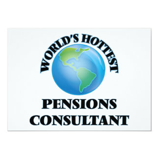 "World's Hottest Pensions Consultant 5"" X 7"" Invitation Card"