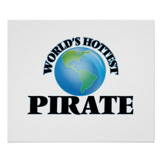 World's Hottest Pirate Poster