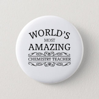 World's most amazing chemistry teacher 6 cm round badge