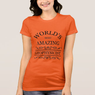 World's most amazing Geophysicist T-Shirt