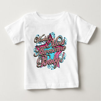 Worlds Most Awesome Baby Baby T-Shirt