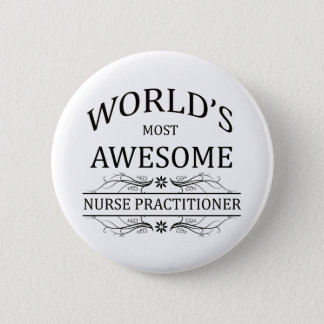 World's Most Awesome Nurse Practitioner 6 Cm Round Badge