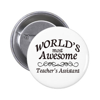 World's Most Awesome Teacher's Assistant 6 Cm Round Badge