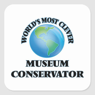 World's Most Clever Museum Conservator Square Sticker