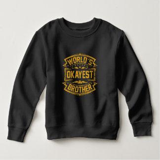 World's Okayest Brother Sweatshirt