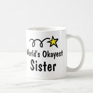World's Okayest Sister Coffee Mug Gift