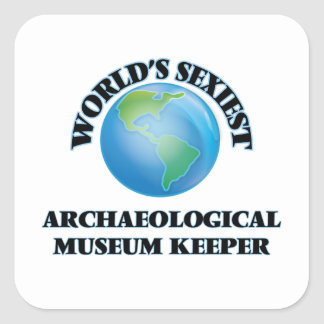 World's Sexiest Archaeological Museum Keeper Square Sticker