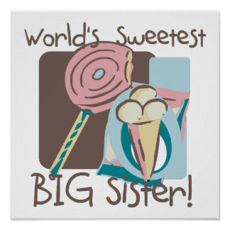 World's Sweetest Big Sister Posters