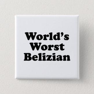 World's Worst Belizian 15 Cm Square Badge