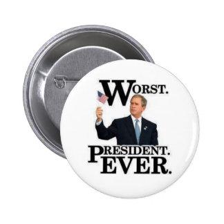 """Worst President Ever"" Pin!"