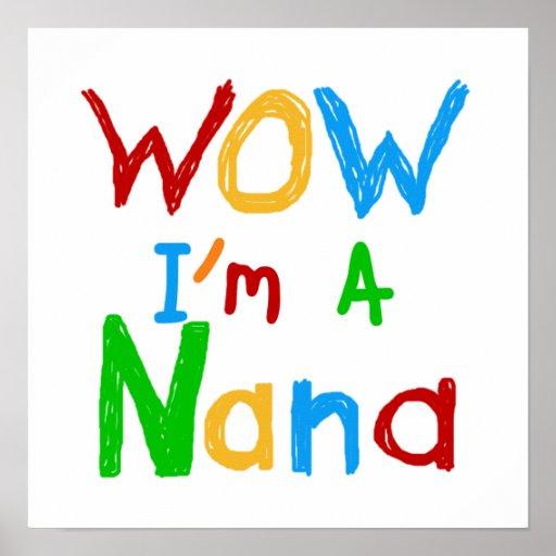 WOW I'm a Nana tshirts and Gifts Poster