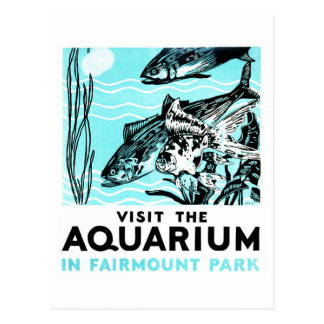 "WPA Posters - ""Visit the Aquarium in Fairmount Par Postcard"