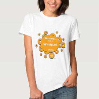 Writing...It's a Wattpad Thing T-shirts