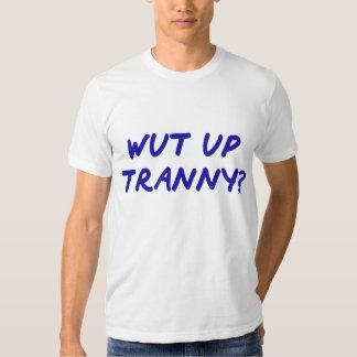 WUT UP TRANNY SHIRTS