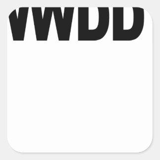 WWDD .png Square Sticker