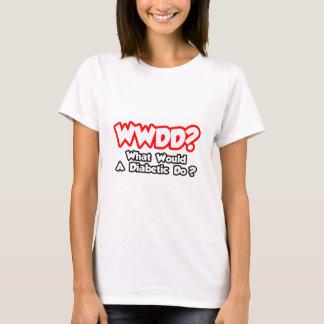 WWDD...What Would a Diabetic Do? T-Shirt