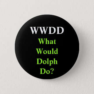 WWDD, What Would Dolph Do? 6 Cm Round Badge