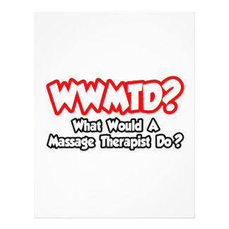 WWMTD...What Would a Massage Therapist Do? 21.5 Cm X 28 Cm Flyer