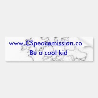 www.CSpeacemission.com, Be a cool kid bumper Bumper Sticker