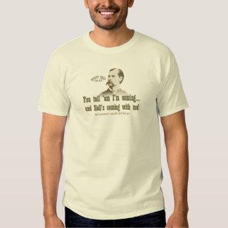 Wyatt Earp: You tell 'em I'm coming Tshirts