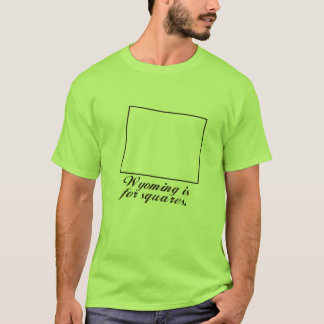 Wyoming is for squares T-Shirt