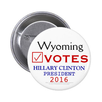 Wyoming Votes Hillary Clinton President 2016 6 Cm Round Badge