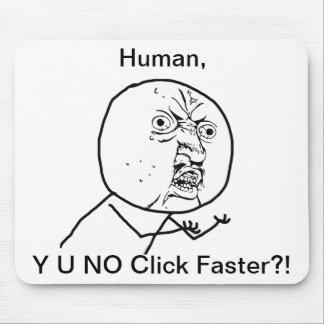Y U NO Click Faster - Mousepad