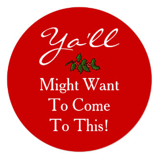 Ya'll Come Christmas Party Southern Style Holly 13 Cm X 13 Cm Square Invitation Card