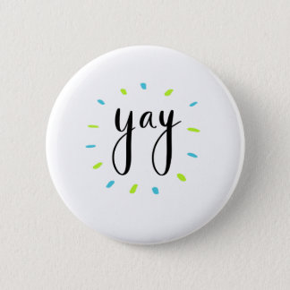 YAY shirts, accessories, gift 6 Cm Round Badge