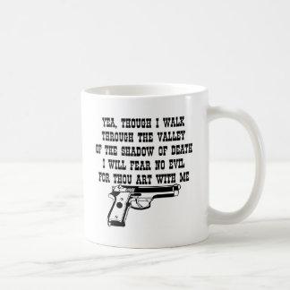 Yea Though I Walk Through (My Gun Is With Me) Coffee Mug