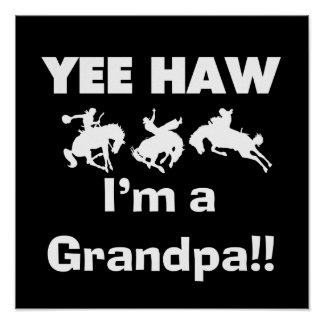 Yee Haw I m a Grandpa T-shirts and Gifts Poster