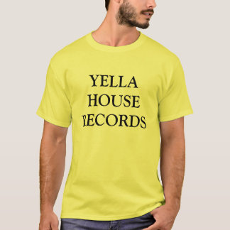 YELLA HOUSE RECORDS T-Shirt