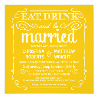 Yellow Eat Drink be Married Wedding Invitations