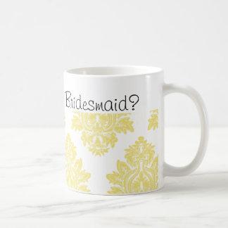 Yellow Will you be my Bridesmaid Coffee mug