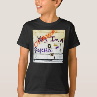 Yes, I am a Psycho - Kid's Tee