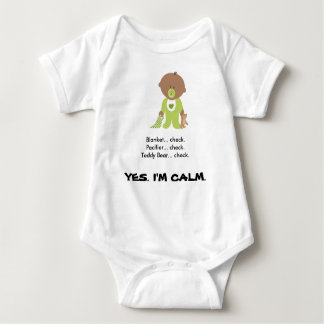 Yes, I'm Calm Baby T-shirt