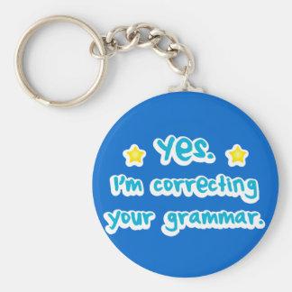 Yes, I'm correcting your grammar Key Ring