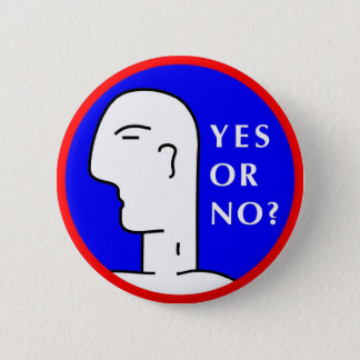 YES OR NO? 6 CM ROUND BADGE