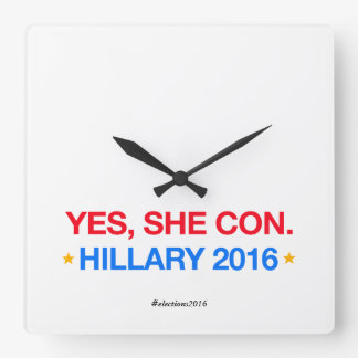 yes,she con. hillary 2016 square wall clock