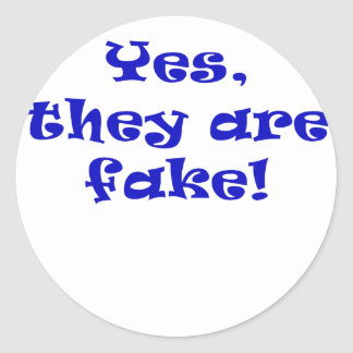 Yes They Are Fake Classic Round Sticker