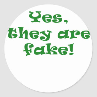 Yes They Are Fake Round Stickers