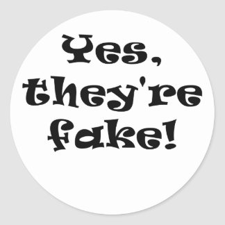 Yes They re Fake Round Stickers