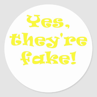 Yes They're Fake Classic Round Sticker