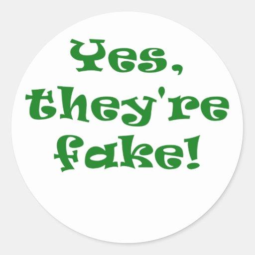 Yes They're Fake Round Sticker