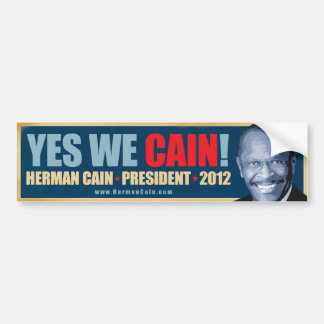 Yes We Cain - Herman Cain President Car Bumper Sticker